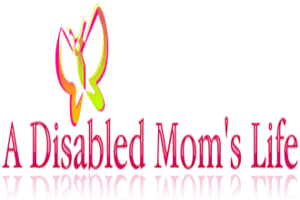 A Disabled Mom's Life
