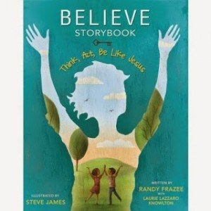 Believe Kids, Students Editions & Storybook  Randy Frazee~ Book Review