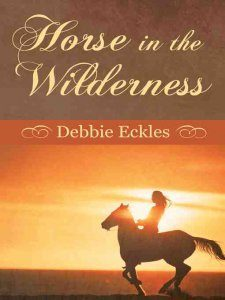 HORSE IN THE WILDERNESS Debbie Eckles ~ Book Review