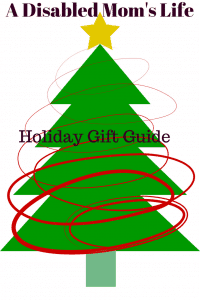 A Disabled Mom's Life HolidayGiftGuide