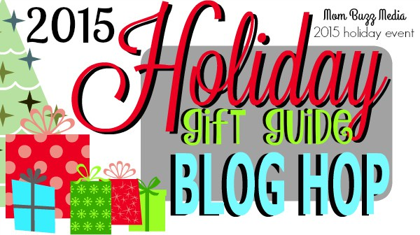2015 Mom Buzz Media Holiday Gift Guide GIVEAWAY – 100 Blog Hop
